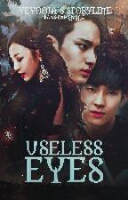 Useless Eyes by Yeyooja