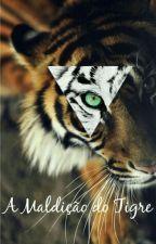 A maldição do tigre by Deeh_Oliveira_13
