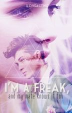 I'm A Freak And My Mate Knows It Too by iloveacting