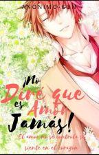 ¡No dire que es amor jamas! by Anonimo-kun