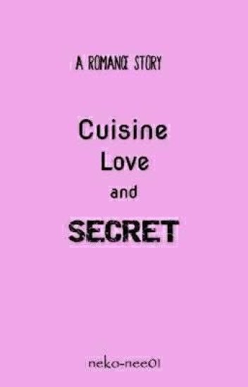 Cuisine, Love and Secret