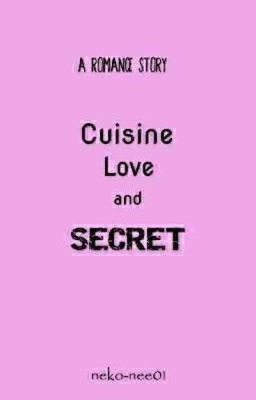 Cuisine, Love and Secret