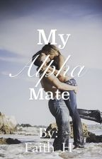 My Alpha Mate by Faith_H
