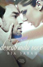 Descobrindo Você by BiaahSarah
