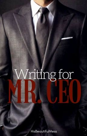 Writing For Mr. CEO by HisBeautifulMess