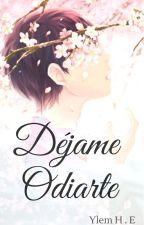 • Dejame Odiarte • [Riren] by YlemDzz