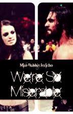 We're So Miserable (Paige/Seth/Roman/Dean) by MissBubblyJericho
