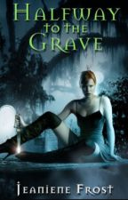 Halfway to the Grave (Night Huntress #1) by BuseMyser
