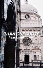 phan oneshots by heartbreakhowell