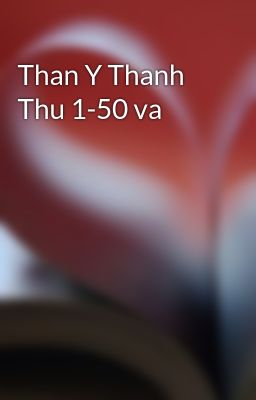 Than Y Thanh Thu 1-50 va