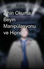 Zihin Okuma, Beyin Manipülasyonu ve Hipnoz by typhon23