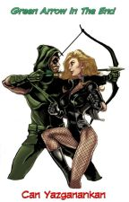 Green Arrow In The End by CanYazganarkan