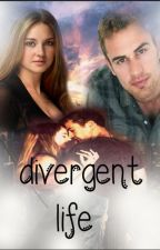 divergent life by thecomebackgirl