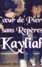 « Kayliah - Cœur de Pierre sans Repères » by Nawel_Mnl