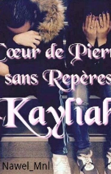 Chronique « Kayliah - Cœur de Pierre sans Repères »