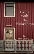 Living with the Nickel Boys by Hawaiian12