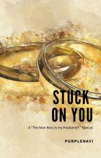 Stuck on You by purplenayi