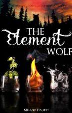 The Element Wolf by SheWillBeYourHero