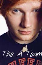 The A Team (An Ed Sheeran love story) by Kaylzz905