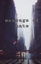 Message of hate | H.S N.H (book one) by TellyWeelly