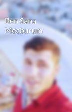 Ben Sana Mecburum by FurkaN-_-DoqaN