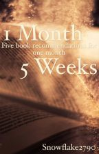 One Month, Five Weeks by Snowflake2790