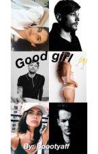 GOOD GIRL:: LOUIS TOMLINSON by boootyaff