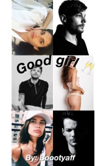 GOOD GIRL:: LOUIS TOMLINSON