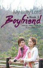 My Bullylord Boyfriend (Season 2) by ASceneStealer