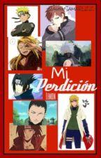 Mi perdición |Lemon| |Todos los personajes de Naruto|© by JashinSamaRLZZ