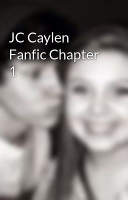 JC Caylen Fanfic Chapter 1