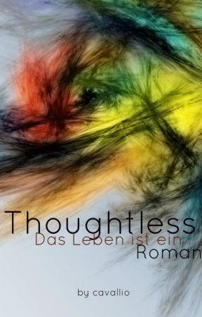 Thoughtless - Das Leben ist ein Roman by bouketo