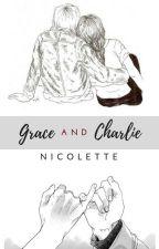 Grace and Charlie |DOKONČENÉ| by Nicolette_1