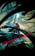 The Dragon Slayer by HisTigress_HerDragon
