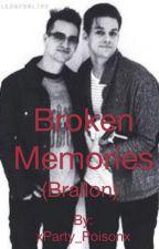 Broken Memories (Brallon) by NOAH-SMILES