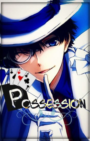 Possession - Kaito KID x Reader