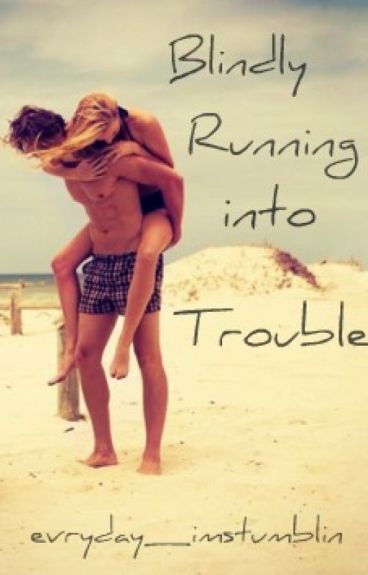 Blindly Running into Trouble