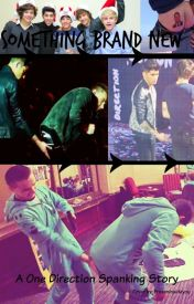 Something Brand New a one direction spanking story (Completed) (Edited) by frozeninsideyou