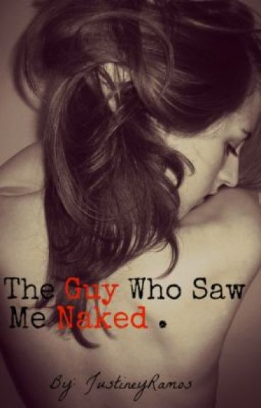 The Guy Who Saw Me Naked