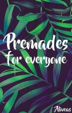 PREMADES For Everyone by Aliveas