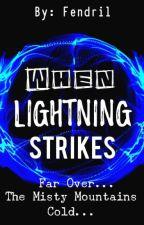 When Lightning Strikes(Hobbit Fanfic) by Fendril