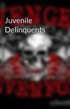 Juvenile Delinquents by KelsiValentine2