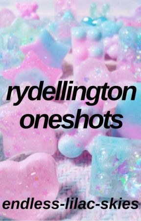 Rydellington Oneshots (Discontinued) by endless-lilac-skies
