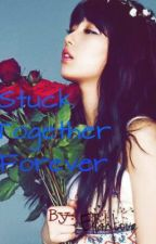 Stuck Together, Forever [Ongoing][slow update] by EllahLove