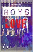 BOYS LOVE (BoyxBoy) by TheFireLord
