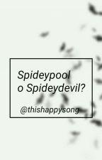 Spideypool o Spideydevil? by ThisHappySong