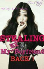 Stealing my Ex- Boyfriend Back ! (On Going) by BRATterfly