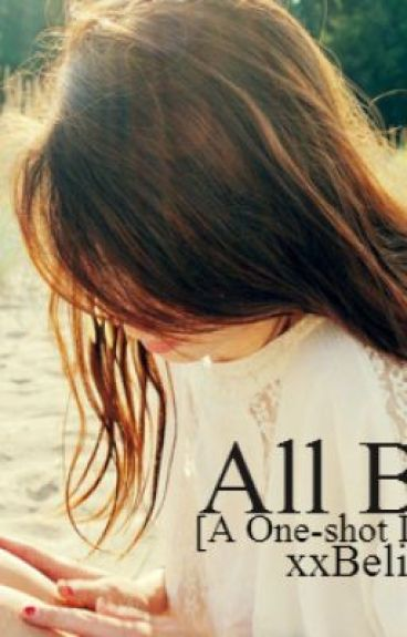 All Back. [A one-shot story] by xxBelieberForeverxx