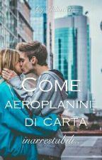 """Come aeroplanini di carta"" by Lidia00x"