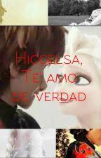 Hiccelsa, Te amo de verdad by Dianahe4ever